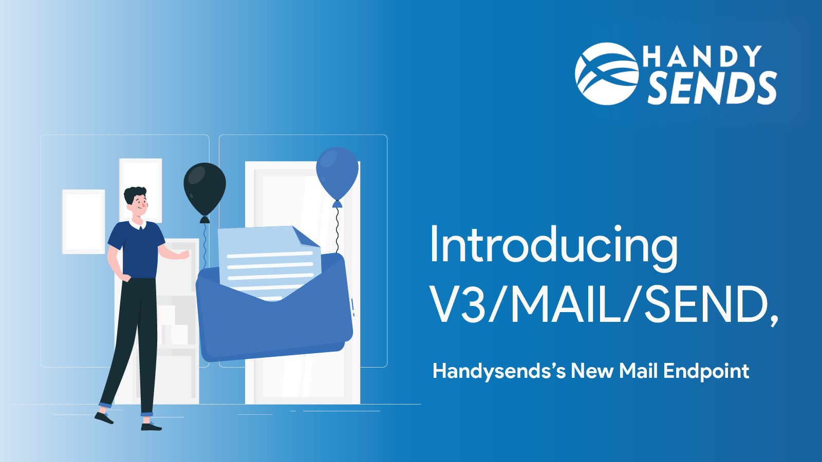Introducing V3/MAIL/SEND, HandySends's New Mail Endpoint