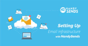 Setting Up Email Infrastructure with HandySends