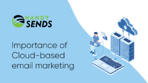 Importance of Cloud-based email marketing